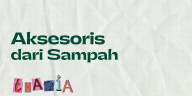 Presentasi Proyek Mandiri K11 Aksesoris dari Sampah Thania